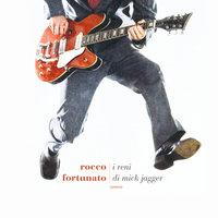 I reni di Mick Jagger - Rocco Fortunato