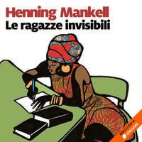 Le ragazze invisibili - Henning Mankell