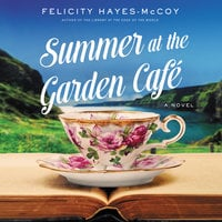 Summer at the Garden Cafe - Felicity Hayes-McCoy