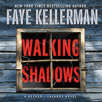 Walking Shadows: A Decker/Lazarus Novel - Faye Kellerman