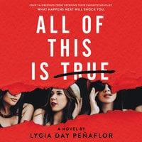 All of This Is True: A Novel - Lygia Day Penaflor