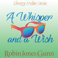 A Whisper and a Wish - Robin Jones Gunn
