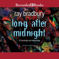 Long After Midnight - Ray Bradbury