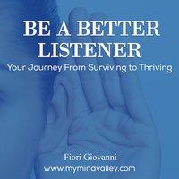 Be a Better Listener - Fiori Giovanni