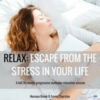 Relax: Escape from the Stress in Your Life. A full 30 minute progressive muscular relaxation session - Norman Brook