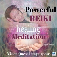 Powerful Reiki Healing Meditation: Vision Quest for Life Purpose - Virginia Harton