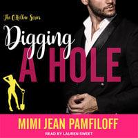 Digging A Hole - Mimi Jean Pamfiloff
