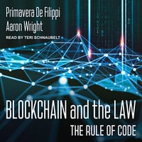 Blockchain and the Law: The Rule of Code - Aaron Wright, Primavera De Filippi
