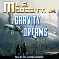 Gravity Dreams - L.E. Modesitt