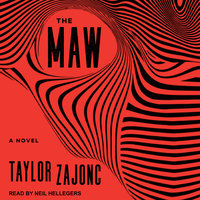 The Maw - Taylor Zajonc