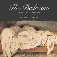 The Bedroom: An Intimate History - Michelle Perrot