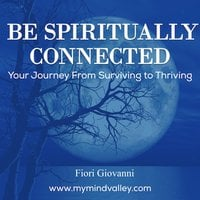 Be Spiritually Connected - Fiori Giovanni