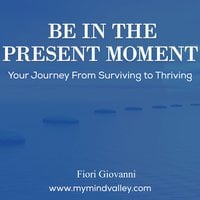 Be In The Present Moment - Fiori Giovanni