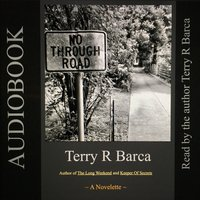 No Through Road - Terry R. Barca