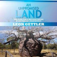 An Unpromised Land - Leon Gettler