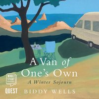 A Van of One's Own: A Winter Sojourn - Biddy Wells