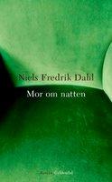 Mor om natten - Niels Fredrik Dahl
