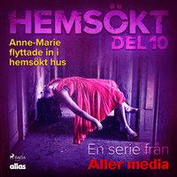 Anne-Marie flyttade in i hemsökt hus - Allas Hemsökt