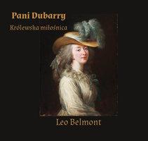 Pani Dubarry. Królewska miłośnica - Leo Belmont