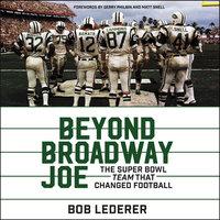 Beyond Broadway Joe - Bob Lederer