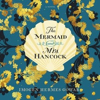 The Mermaid and Mrs. Hancock - Imogen Hermes Gowar