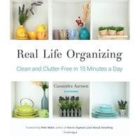 Real Life Organizing - Cassandra Aarssen