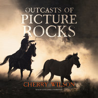 Outcasts of Picture Rocks - Cherry Wilson