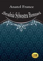 Zbrodnia Sylwestra Bonard - Anatol France