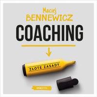 Coaching. Złote zasady - Maciej Bennewicz