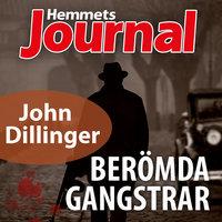 John Dillinger - Hans våldsamma liv fick ett lika våldsamt slut - Johan G. Rystad, Hemmets Journal
