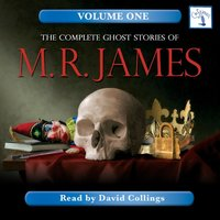 The Complete Ghost Stories of M. R. James, Vol. 1 - M.R. James