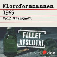 Kloroformmannen 1965 - Rolf Wrangnert