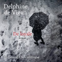 De loyale - Delphine de Vigan,Delphine Vigan
