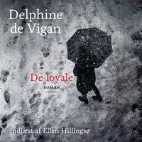 De loyale - Delphine de Vigan
