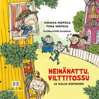 Heinähattu, Vilttitossu ja Kalju-Koponen - Tiina Nopola, Sinikka Nopola