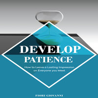 Develop Patience - Fiori Giovanni