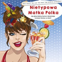 Nietypowa Matka Polka - Nietypowa Matka Polka