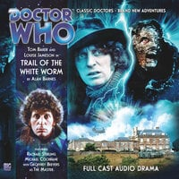 Doctor Who - The 4th Doctor Adventures 1.5 Trail of the White Worm - Alan Barnes