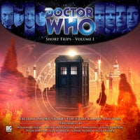 Doctor Who - Short Trips Volume 01 - Adam Smith, Dorothy Koomson, Colin Baker, George Mann, Damian Sawyer, David A McEwan, Ally Kennen, Jamie Hailstone