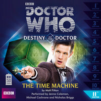 Doctor Who - Destiny of the Doctor - The Time Machine - Matt Fitton