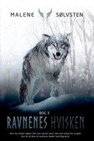 Ravnenes hvisken - bog 3 - Malene Sølvsten