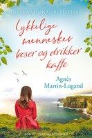 Lykkelige mennesker læser og drikker kaffe - Agnès Martin-Lugand