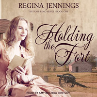 Holding the Fort - Regina Jennings