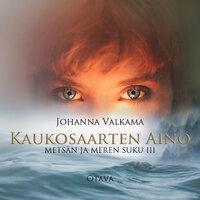 Kaukosaarten Aino - Johanna Valkama