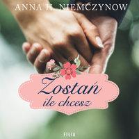 Zostań ile chcesz - Anna H. Niemczynow
