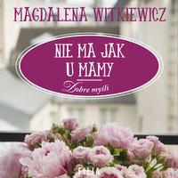 Nie ma jak u mamy - Magdalena Witkiewicz