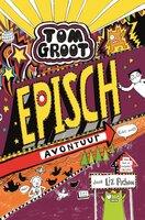 Tom Groot 13 - Episch avontuur (echt wel!) - Liz Pichon