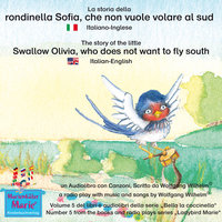 La storia della rondinella Sofia, che non vuole volare al sud. Italiano-Inglese / The story of the little swallow Olivia, who does not want to fly South. Italian-English. - Wolfgang Wilhelm