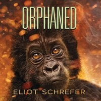 Orphaned - Eliot Schrefer