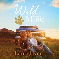 Wild on My Mind - Laurel Kerr